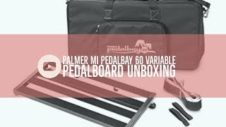 Palmer MI PEDALBAY 60 Variable Pedalboard Unboxing