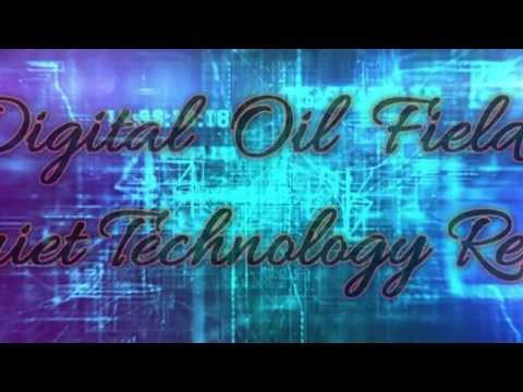 Digital Oil Field  (The Quiet Technology Revolution) by Mr.