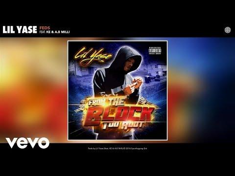 Lil Yase - Feds (Audio) ft. KE, A.B Milli
