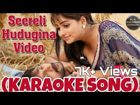 Seereli Hudugira Kannada Karaoke Song Original With Kannada Lyrics