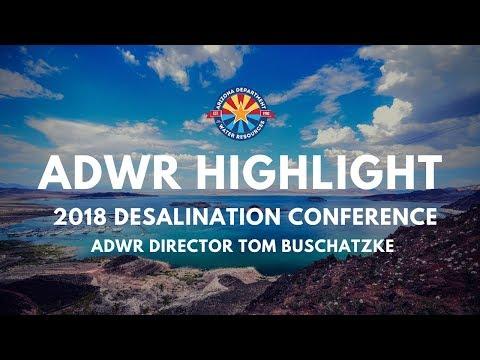 AZ Water Resources Dir. Buschatzke at the 2018 Desalination Conference