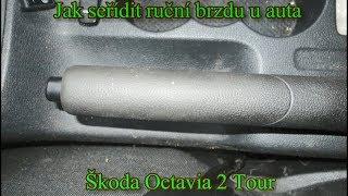 Jak seřídit ruční brzdu u auta Škoda Octavia 2 Tour