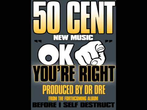 50 Cent - OK, You're Right (Prod. By Dr. Dre) (2009) (HQ)