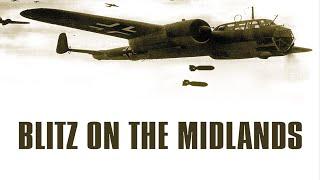 The Blitz On The Midlands - Full Documentary