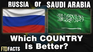 RUSSIA or SAUDI ARABIA - Which Country is Better? | World Cup 2018