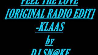 Feel the love [Original radio edit]- Klaas by Dj sn@ke