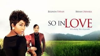Video So In Love [Official Trailer] Latest 2015 Nigerian Nollywood Drama Movie download MP3, 3GP, MP4, WEBM, AVI, FLV Oktober 2018