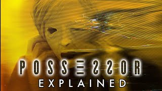 POSSESSOR (2020) Explained