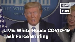 White House Coronavirus Task Force Briefing | LIVE | NowThis