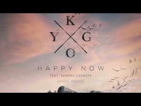 Kygo Feat. Sandro Cavazza - Happy Now (Maks Remix)
