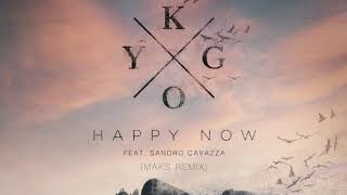 Kygo Feat. Sandro Cavazza - Happy Now (Maks Remix)