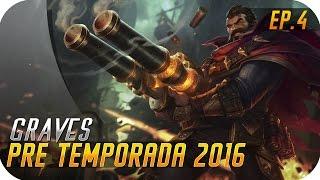 PRE TEMPORADA 2016 | GRAVES JUNGLA | Rito tienes algo que explicar??
