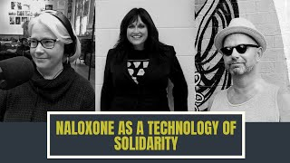 Naloxone as a Technology of Solidarity: The History of Opioid Overdose Prevention