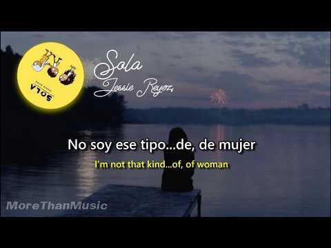 Jessie Reyez - Sola (Eng & Esp Lyrics)