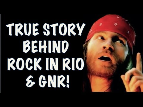 Guns N' Roses: The True Story Behind Rock In Rio & GNR! 1991, 2001, 2011, 2017!