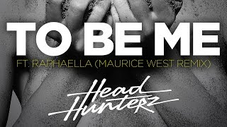 Headhunterz feat. Raphaella - To Be Me (Maurice West Remix) [Cover Art]