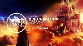 Arctic Motion - Dreamland (Original Mix) [Magic Trance]