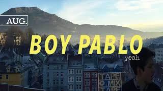boy pablo   yeah