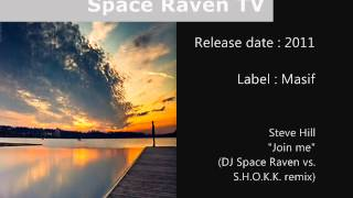 Steve Hill - Join me (DJ Space Raven vs. S.H.O.K.K. remix)