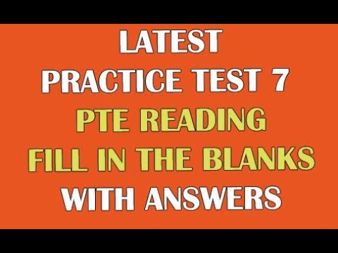 [ PRACTICE TEST 7 ] PTE READING: FILL IN THE BLANKS WITH ANSWERS