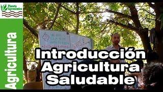Introducción a la Agricultura Saludable – Leonardo Vera