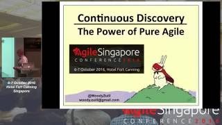 Continuous Discovery: The Power of Pure Agile - Agile Singapore Conference 2016