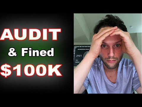 i-got-audited-and-fined-$100,000
