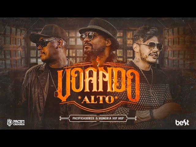 Pacificadores & Hungria Hip Hop - Voando Alto (Official Music Video)