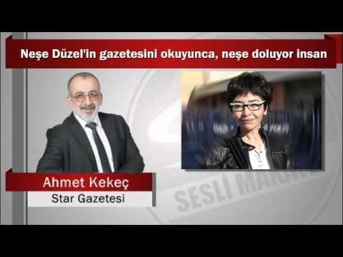 Ahmet Kekeç : Neşe Düzel'in gazetesini okuyunca, neşe doluyor insan