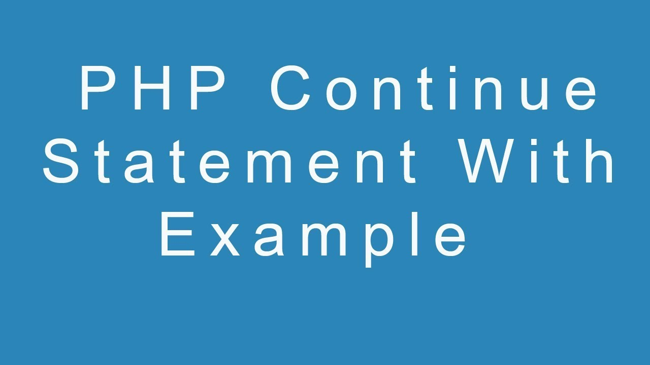 PHP Continue Statement With Example