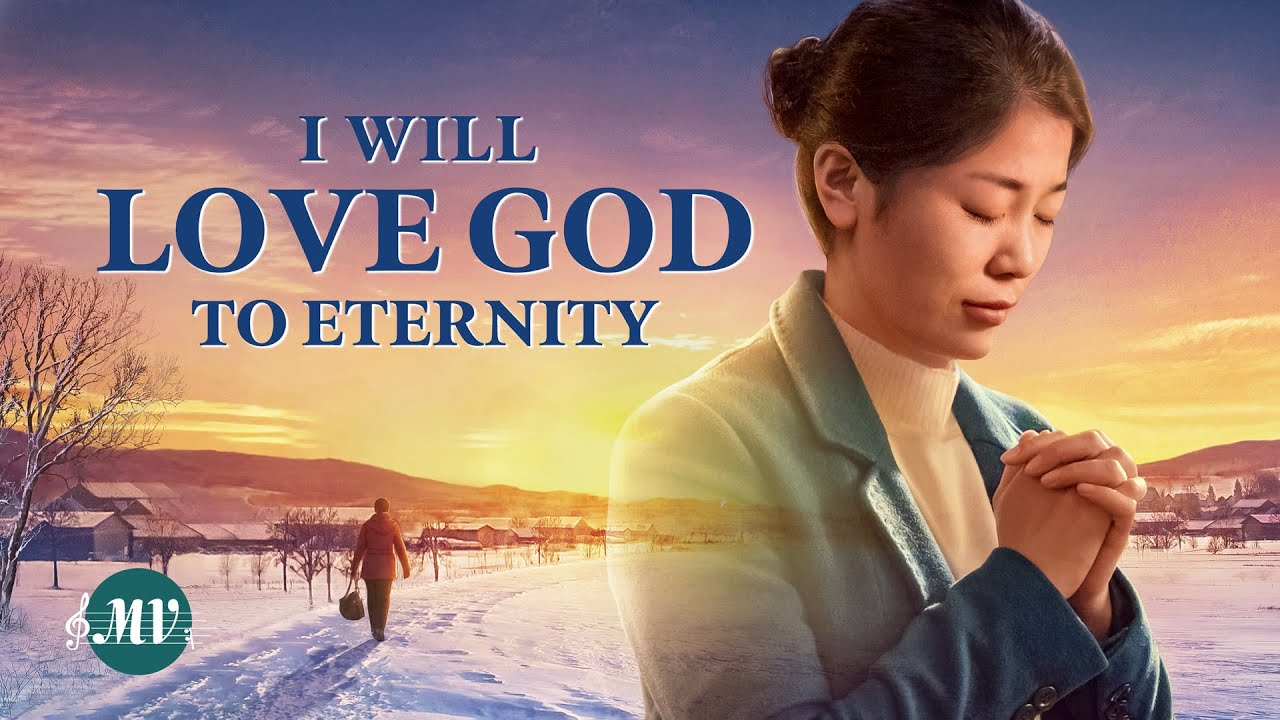"""Christian Music Video """"I Will Love God to Eternity"""""""