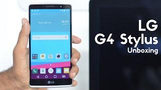 LG G4 Stylus Unboxing & First Impressions - PhoneRadar