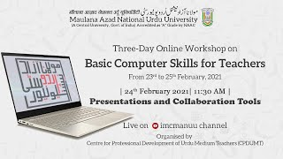 Presentations and collaboration Tools | Basic Computer Skills for Teachers |Workshop|CPDUMT|MANUU