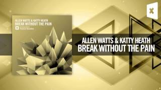 Allen Watts & Katty Heath - Break Without The Pain (Amsterdam Trance / Raz Nitzan Music)