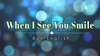 Bad English - When I See You Smile (Lyric Video) [HD] [HQ]
