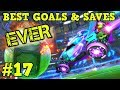 Rocket League Montage: BEST GOALS & SAVES EVER #17 - Freestyle goals, epic plays & more [HD]