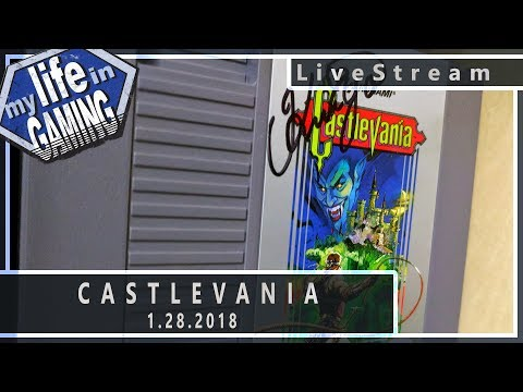 Castlevania on the NES :: 1.28.2018 LiveStream / MY LIFE IN GAMING - Castlevania on the NES :: 1.28.2018 LiveStream / MY LIFE IN GAMING