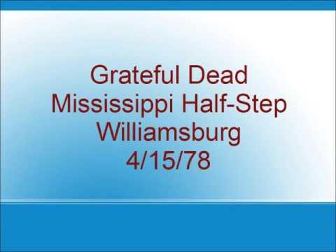 Grateful Dead - Mississippi Half-Step - Williamsburg - 4/15/78
