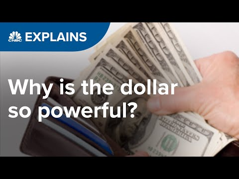 Why is the dollar so powerful? | CNBC Explains