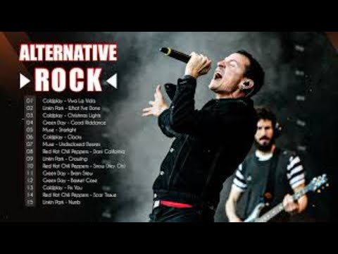 Alternative Rock Of The 2000s Linkin Park, Coldplay, Green Day, Muse, Red Hot Chili Peppers