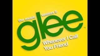 Glee - Whenever I Call You Friend (DOWNLOAD MP3+LYRICS)