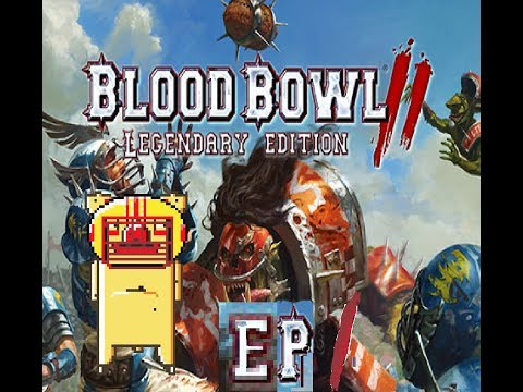 Blood Bowl 2 Legendary Edition - ep1 - 3 Decker Games |