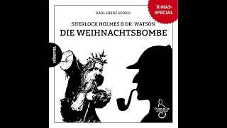 Sherlock Holmes & Dr. Watson: Die Weihnachtsbombe (Hörspiel komplett, Weihnachten 2017)