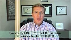 Ocean City MD DUI DWI Drunk Driving Lawyer G. Randolph Rice, Jr.