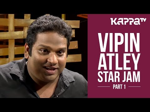 Vipin Atley - Star Jam (Part 1) - Kappa TV