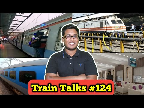 TRAIN TALKS #124 Mumbai local, Tirupati, New trains, Train 18