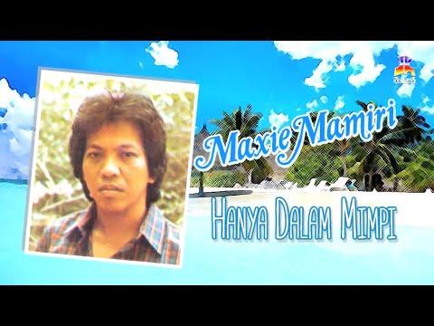 Maxie Mamiri - Hanya Dalam Mimpi (Official Lyric Video)