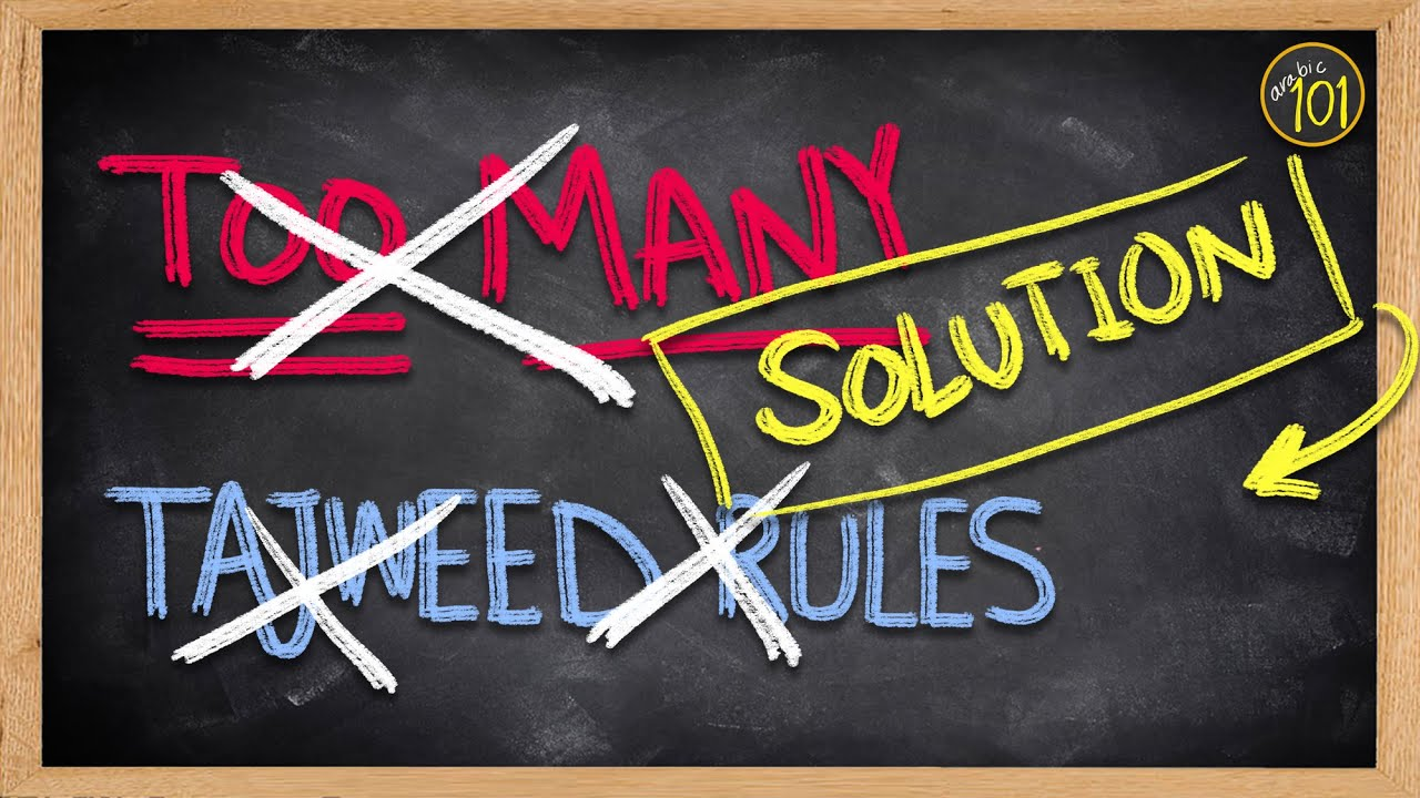Download TOO MANY Tajweed Rules? Here's the ultimate solution - Arabic101 - Tajweed series