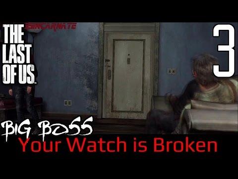 Big Boss Plays Survivor The Last Of Us | Part 3 | Your Watch is Broken