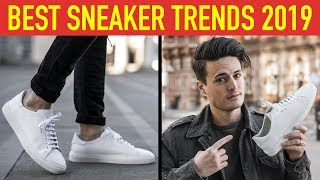 5 Best Sneaker Trends for Men 2019 | Must Have Shoes!